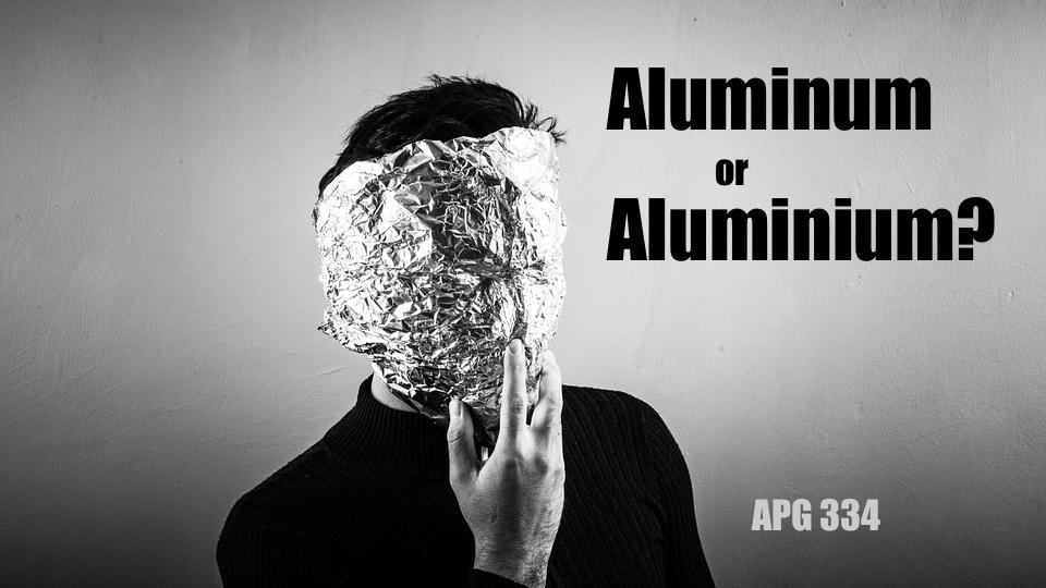 APG 334 – Aluminum or Aluminium?