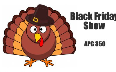 APG 350 – Black Friday Show