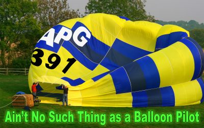 APG 391 – Ain't No Such Thing as a Balloon Pilot!